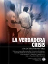LA VERDADERA CRISIS DE LA SALUD MENTAL HOY. Informe y recomendaciones sobre la carencia de ciencia y resultados dentro de la industria de la salud mental.