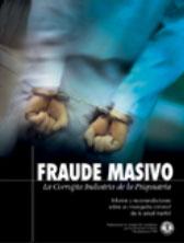 FRAUDE MASIVO: LA CORRUPTA INDUSTRIA DE LA PSIQUIATRIA. Informe y recomendaciones sobre un monopolio criminal de la salud mental.