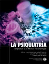 LA PSIQUIATRIA: ATRAPANDO A TU MUNDO EN LAS DROGAS. Informe y recomendaciones sobre la creación por parte de la psiquiatría de la actual crisis de drogas.