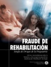 FRAUDE DE REHABILITACION: ESTAFA DE DROGAS DE LA PSIQUIATRIA. Informe y recomendaciones sobre la Metadona y otros programas psiquiátricos desastrosos de 'rehabilitación' de drogas.