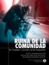 RUINA DE LA COMUNIDAD: EL CUIDADO 'COERCITIVO' DE LA PSIQUIATRIA. Informe y recomendaciones sobre el fracaso de la salud mental comunitaria y otros programas psiquiátricos coercitivos.