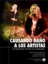 CAUSANDO DAÑO A LOS ARTISTAS: LA PSIQUIATRIA ARRUINA LA CREATIVIDAD. Informe y recomendaciones sobre el asalto de la psiquiatría en las artes.