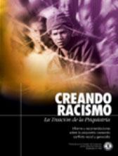 CREANDO RACISMO: LA TRAICION DE LA PSIQUIATRIA. Informe y recomendaciones sobre la psiquiatría causando conflicto racial y genocidio.