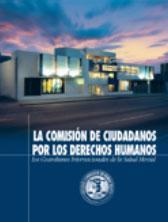 LA COMISION DE CIUDADANOS POR LOS DERECHOS HUMANOS. Los guardianes internacionales de la salud mental.