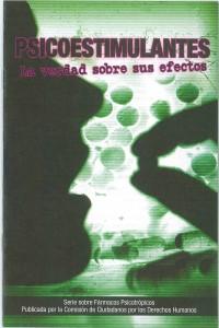 Portada del librito LA VERDAD SOBRE LOS PSICOESTIMULANTES_CCDH.ES